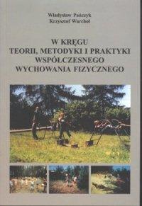 W kręgu teorii metodyki i praktyki współczesnego wychowania fizycznego
