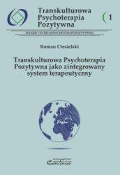 Transkulturowa Psychoterapia Pozytywna jako zintegrowany system terapeutyczny