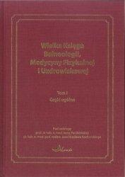 Wielka Księga Balneologii, Medycyny Fizykalnej i Uzdrowiskowej Tom 1 Część ogólna