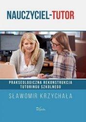 Nauczyciel tutor Prakseologiczna rekonstrukcja tutoringu szkolnego