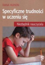 Specyficzne trudności w uczeniu się Niezbędnik nauczyciela