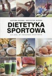 Dietetyka sportowa Co jeść, by trenować efektywnie