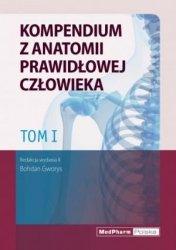 Kompendium z anatomii prawidłowej człowieka Tom 1