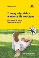 Trening mięśni dna miednicy dla mężczyzn Nietrzymanie moczu i zaburzenia erekcji