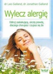 Wylecz alergię Odkryj zaskakującą ukrytą prawdę dlaczego chorujesz i czujesz się źle