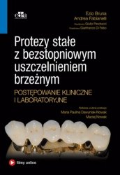Protezy stałe z bezstopniowym uszczelnieniem brzeżnym Postępowanie kliniczne i laboratoryjne