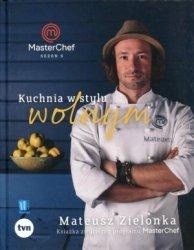 Kuchnia w stylu wolnym Masterchef 2017 Książka zwycięzcy programu MasterChef