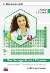 Chemia organiczna z Tutorem dla maturzystów kandydatów na studia medyczne Zadania podstawowe