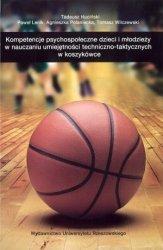 Kompetencje psychospołeczne dzieci i młodzieży w nauczaniu umiejętności techniczno taktycznych w koszykówce