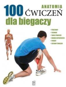 Anatomia 100 ćwiczeń dla biegaczy