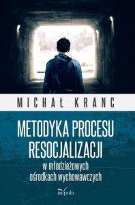 Metodyka procesu resocjalizacji w młodzieżowych ośrodkach wychowawczych