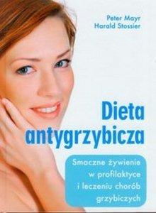 Dieta antygrzybicza Smaczne żywienie w profilaktyce i leczeniu chorób grzybiczych