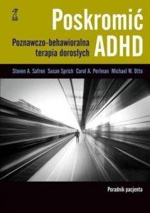 Poskromić ADHD Poradnik pacjenta Poznawczo behawioralna terapia dorosłych