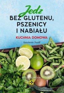 Jedz bez glutenu pszenicy i nabiału