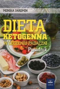 Dieta ketogenna w leczeniu padaczki Poradnik