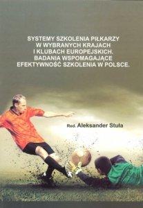 Systemy szkolenia piłkarzy w wybranych krajach i klubach europejskich