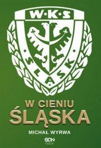 W cieniu Śląska