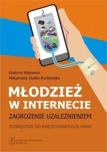 Młodzież w internecie zagrozenie uzależnieniem Podręcznik do kwestionariusza MAWI