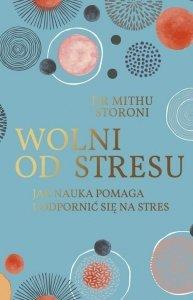 Wolni od stresu Jak nauka pomaga uodpornić się na stres