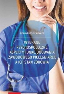Wybrane psychospołeczne aspekty funkcjonowania zawodowego pielęgniarek a ich stan zdrowia
