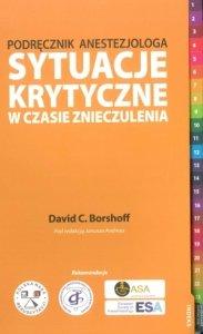 Podręcznik anestezjologa Sytuacje krytyczne w czasie znieczulenia
