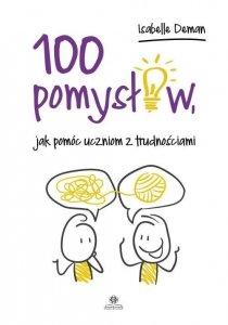100 pomysłów jak pomóc uczniom z trudnościami