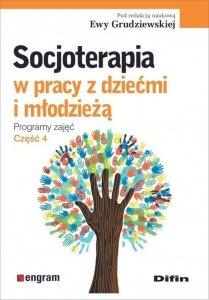 Socjoterapia w pracy z dziećmi i młodzieżą Programy zajęć Część 4