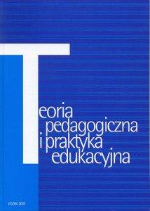 Teoria pedagogiczna i praktyka edukacyjna