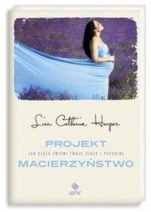 Projekt Macierzyństwo Jak ciąża zmieni Twoje ciało i psychikę