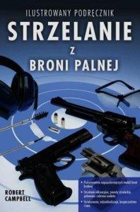 Strzelanie z broni palnej Ilustrowany podręcznik