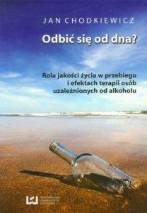 Odbić się od dna Rola jakości życia w przebiegu i efektach terapii osób uzaleznionych od alkoholu