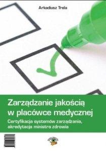 Zarządzanie jakością w placówce medycznej + CD