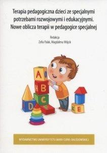 Terapia pedagogiczna dzieci ze specjalnymi potrzebami rozwojowymi i edukacyjnymi Nowe oblicza terapii w pedagogice specjalnej