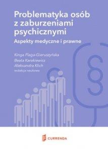 Problematyka osób z zaburzeniami psychicznymi Aspekty medyczne i prawne