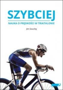 Szybciej Nauka o prędkości w triathlonie