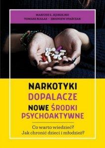 Narkotyki dopalacze nowe środki psychoaktywne Co warto wiedzieć Jak chronić dzieci i młodzież