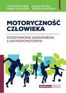Motoryczność człowieka Podstawowe zagadnienia z antropomotoryki