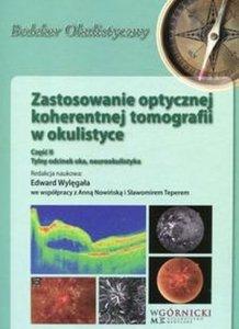 Zastosowanie optycznej koherentnej tomografii w okulistyce Część 2 Tylny odcinek oka, neurookulistyka