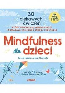 Mindfulness dla dzieci Poczuj radość spokój i kontrolę