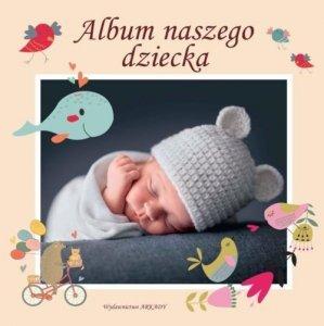 Album naszego dziecka /Arkady