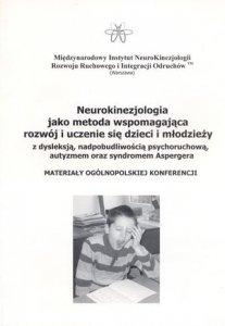 Neurokinezjologia jako metoda wspomagająca rozwój i uczenie się dzieci i młodzieży z dysleksją nadpobudliwością psychoruchową autyzmem oraz syndromem Aspergera