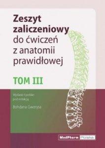 Zeszyt zaliczeniowy do ćwiczeń z anatomii prawidłowej Tom 3