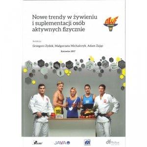 Nowe trendy w żywieniu i suplementacji osób aktywnych fizycznie