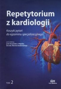 Repetytorium z kardiologii tom 2 Koszyk pytań do egzaminu specjalizacyjnego