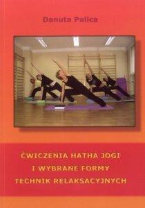 Ćwiczenia Hatha Jogi i wybrane formy technik relaksacyjnych
