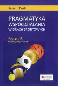 Pragmatyka współdziałania w grach sportowych Podręcznik refleksyjnego trenera
