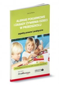 Alergie pokarmowe i zasady żywienia dzieci w przedszkolu - aspekty prawne i praktyczne