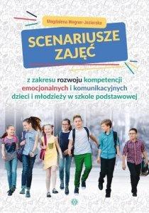 Scenariusze zajęć z zakresu rozwoju kompetencji emocjonalnych i komunikacyjnych dzieci i młodzieży w szkole podstawowej