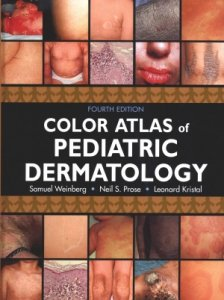 Color Atlas of Pediatric Dermatology Fourth Edition