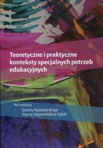 Teoretyczne i praktyczne konteksty specjalnych potrzeb edukacyjnych